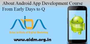 About Android App Development Course From Early Days to Q