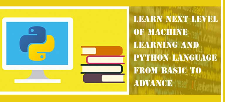 learn next level of machine learning and python language from basic to advance
