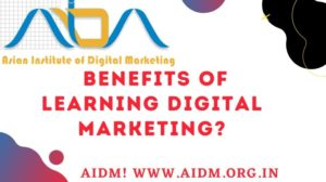 What are the Benefits of learning digital marketing Course?
