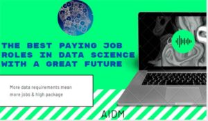 Unlock the best Paying Job roles in data science with a great future