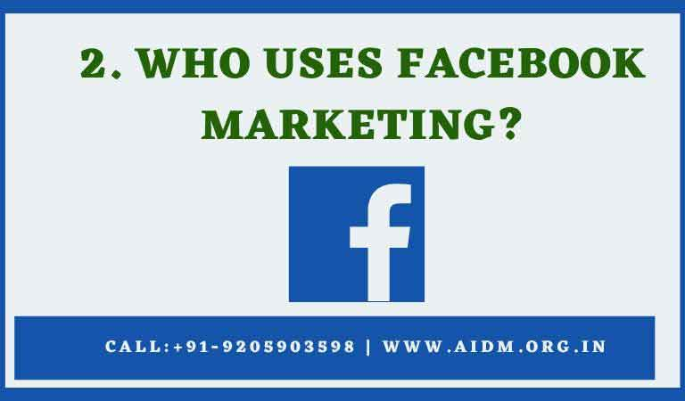 Who uses Facebook Marketing