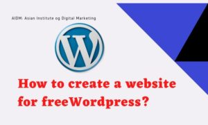 How to create a website for free WordPress?