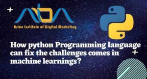 How python Programming language can fix the challenges comes in machine learnings?