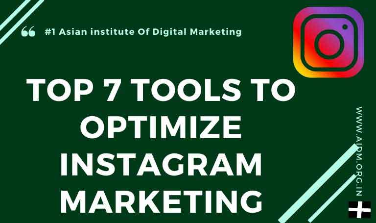 Top 7 Tools to optimize Instagram Marketing