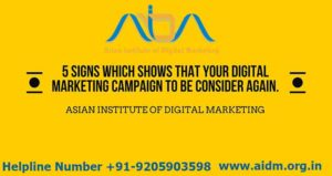 5 signs which show that your digital marketing campaign to be considered again.