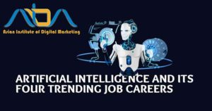 Artificial Intelligence and its four Trending Job Careers