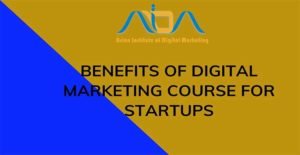 Benefits of Digital Marketing Course For Startups