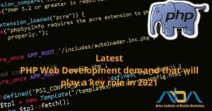 Latest PHP Web Development demand that will play a key role in 2021