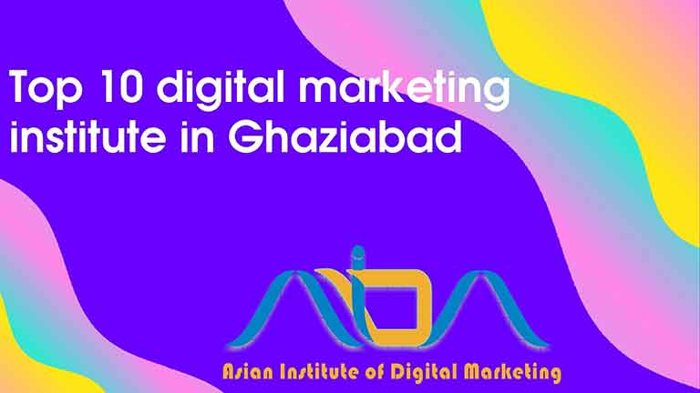 Top 10 digital marketing institute in Ghaziabad