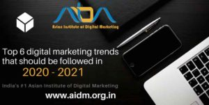 Top 6 digital marketing trends that should be followed in 2020-2021