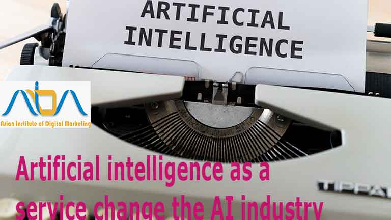 Will (AIaaS) artificial intelligence as a service change the AI industry?