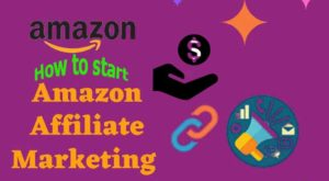 How to start affiliate marketing on amazon