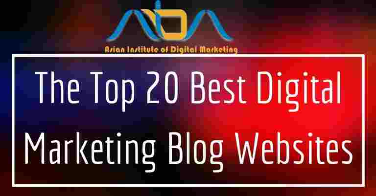 The Top 20 Best Digital Marketing Blog Websites