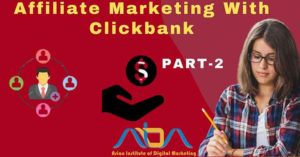 Affiliate Marketing With Clickbank – Part 2
