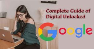 Complete Guide of Digital Unlocked