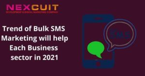 How developing Trend of Bulk SMS Marketing will help each business sector in 2021
