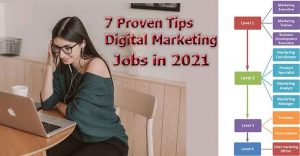 7 Proven Tips to Boost the chance of Getting Digital Marketing Jobs in 2021