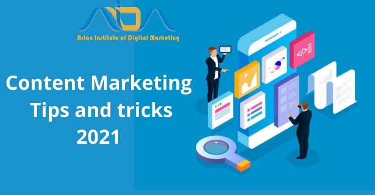 Content Marketing tips and tricks 2021