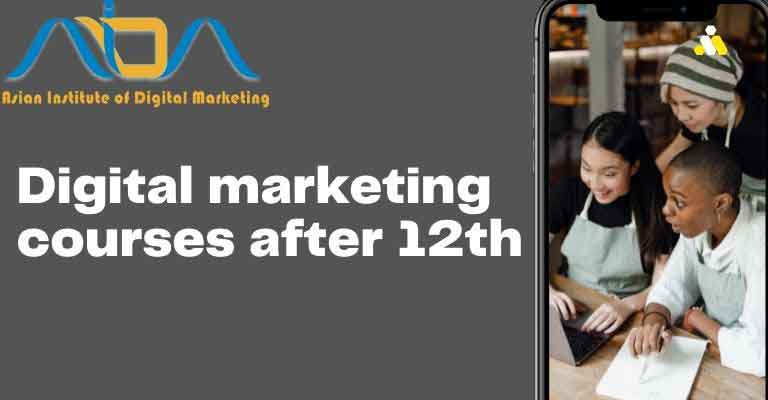 Digital marketing courses after 12th